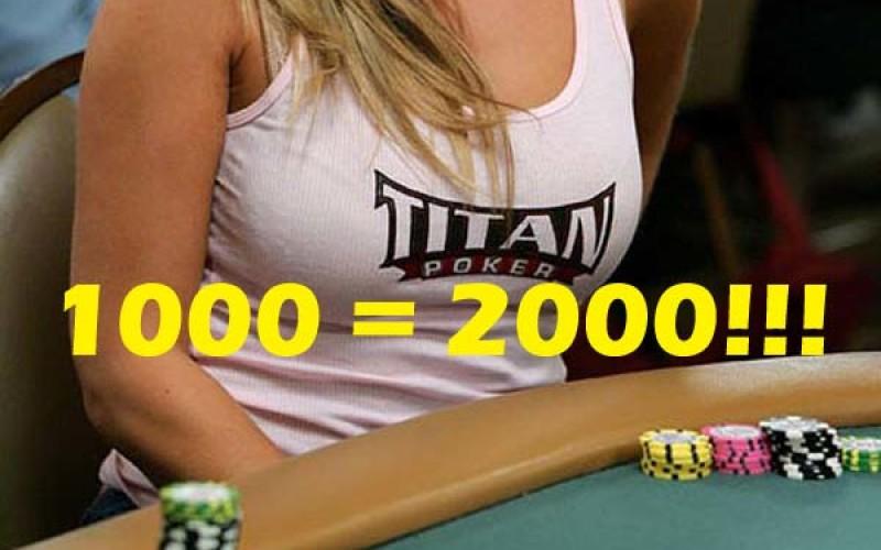 Titan Poker меняет каждый первый депозит в 1000 долларов на 2000